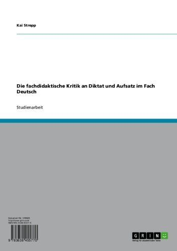 Die fachdidaktische Kritik an Diktat und Aufsatz im Fach Deutsch (German Edition) by Kai Strepp. $18.07. Publisher: GRIN Verlag GmbH; 1. edition (January 16, 2006). 28 pages