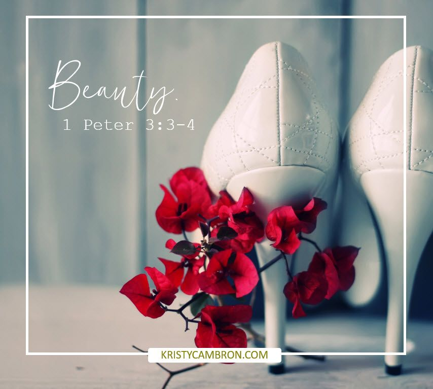 BEAUTY (1 Peter 3:3-4) -- Design Desk graphics from KristyCambron.com