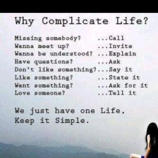 Why Make Life So Complicated Why Complicate Life Simple Life Quotes Words