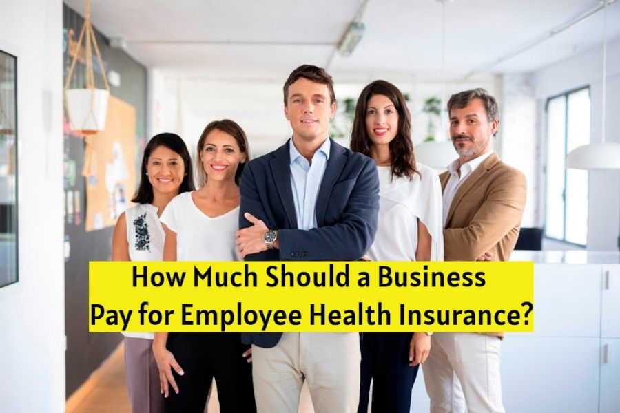 How Much Should A Business Pay For Employee Health Insurance Employee Health Buy Health Insurance Health Insurance
