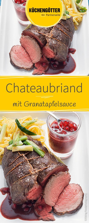 Chateaubriand mit Granatapfelsauce   Rezept   Festessen: Köstliche ...