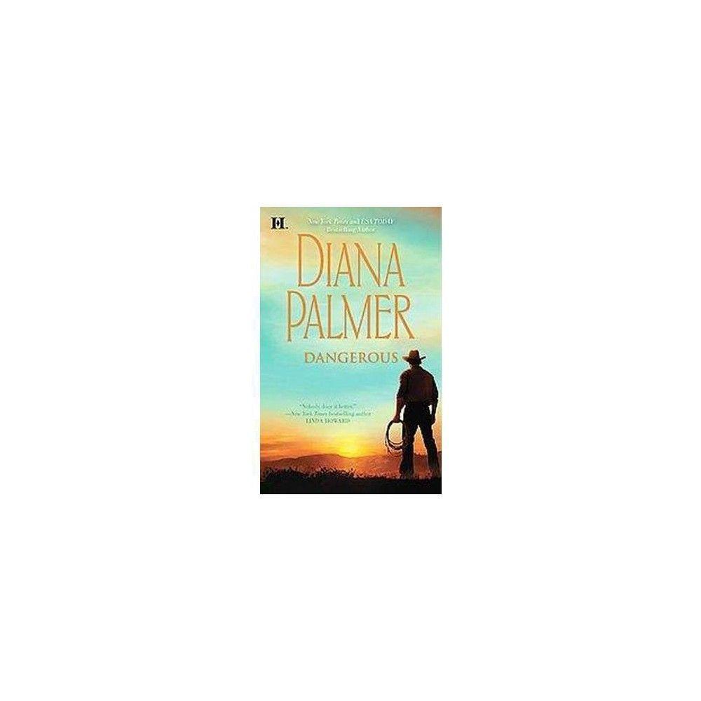Dangerous (Reprint) (Paperback) by Diana Palmer