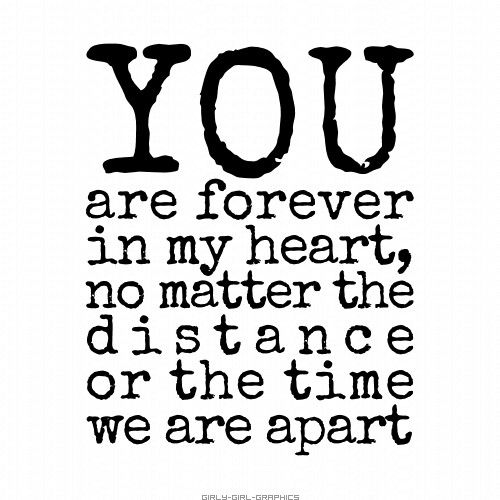 No Matter The Distance My Heart Quotes Distance Love Quotes Friends Quotes