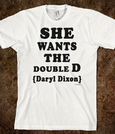 She Wants The D(aryl Dixon) | T-Shirt | SKREENED