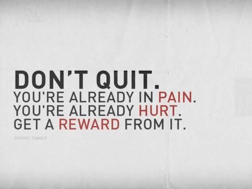 Fight through the pain