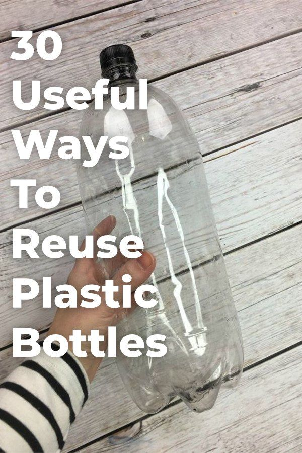 30 Useful Ways To Reuse Your Plastic Bottles