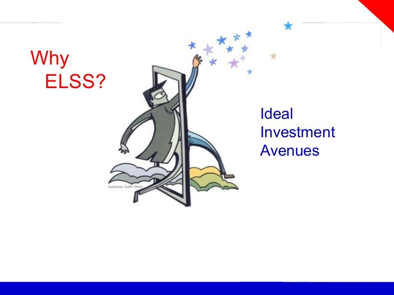 Why ELSS is an ideal investment? by Anup Chakraborty via slideshare