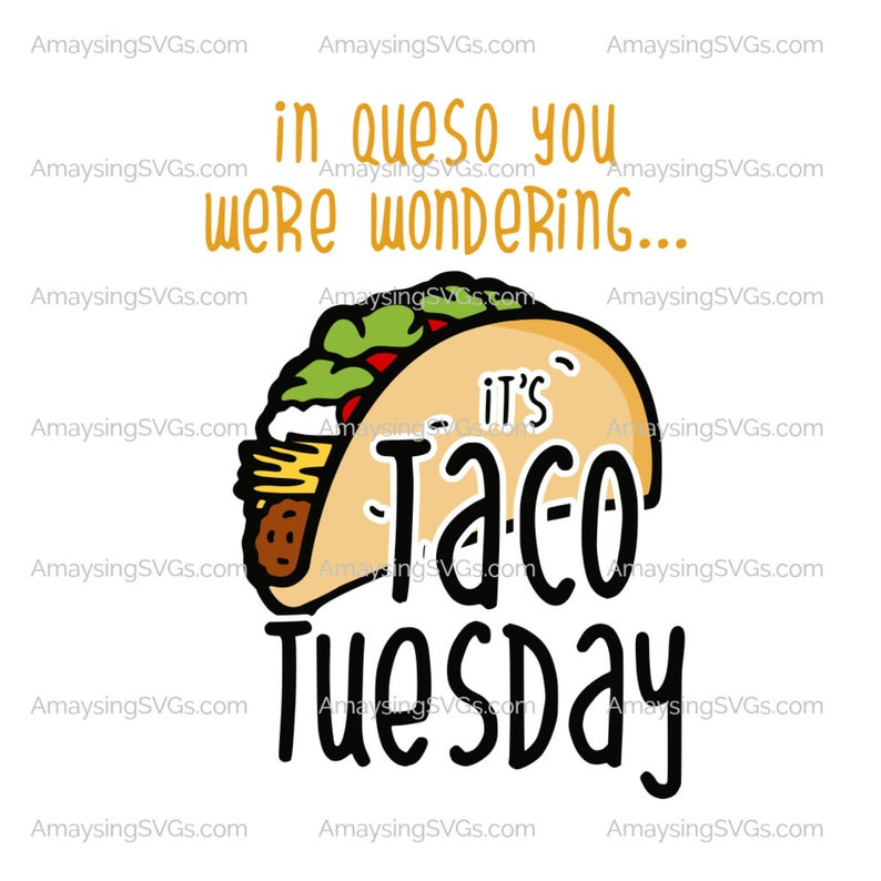 In Queso You were Wondering it's Taco Tuesday svg Taco Tuesday svg Taco svg Taco jokes svg Taco tshirt svg Cinco de Mayo tshirt svg