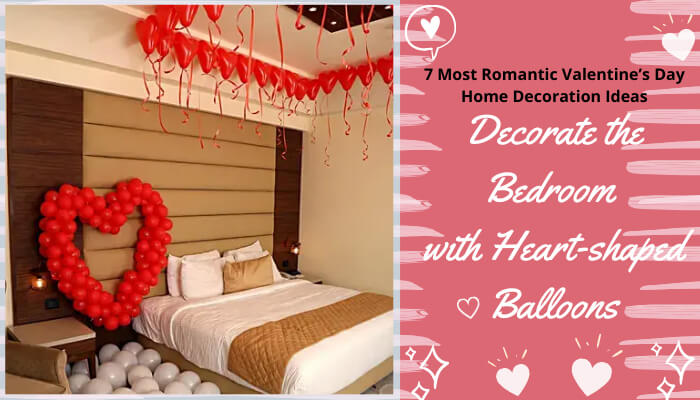 Decorate The Bedroom With Heart Shaped Balloons Romantic Table Setting Romantic Valentine Decor