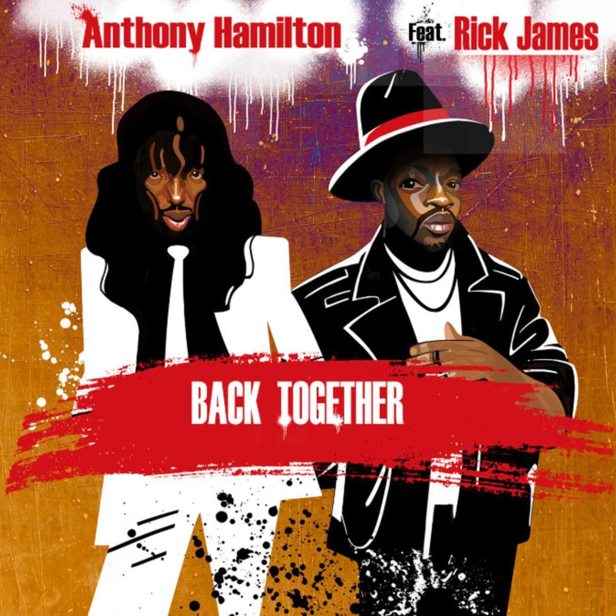 Back Together Anthony Hamilton Ft. Rick James in 2020