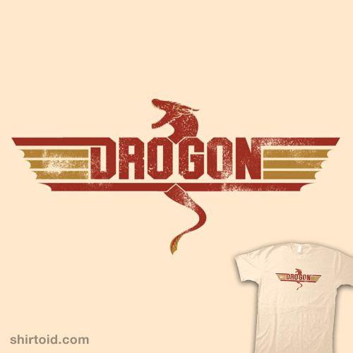DRO GON | Shirtoid #dclawrenceuk #dragon #drogon #gameofthrones #topgun #tvshow