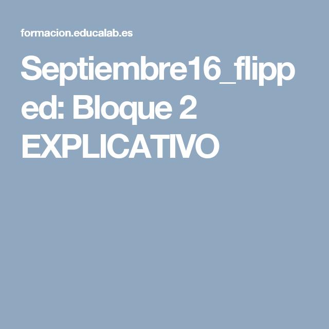 Septiembre16_flipped: Bloque 2 EXPLICATIVO