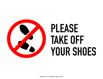 Download This Printable Please Take Off Your Shoes Sign In Pdf Format To Inform People That Wearing Sh Take Off Your Shoes Printable Signs Free Printable Signs