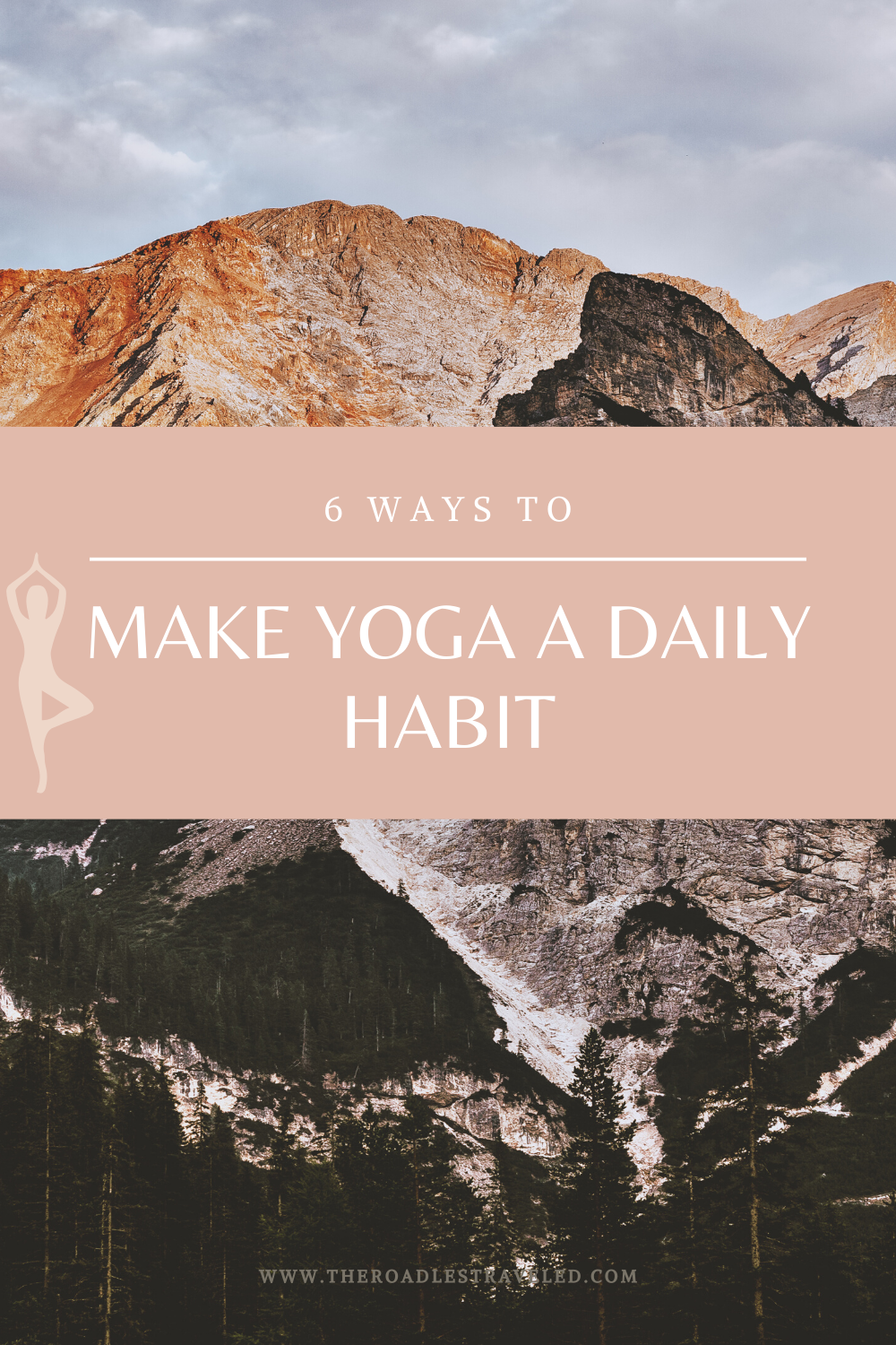 6 Ways To Make Yoga A Daily Habit The Road Les Traveled Yoga Daily Habits Yoga For Beginners