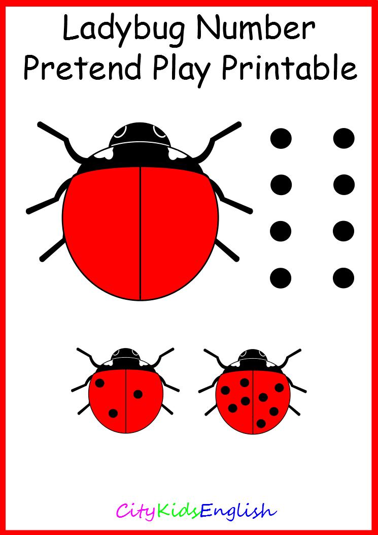 Ladybug Number Pretend Play Printable  http://www.citykidsenglish.com/pretend-play-printables.html