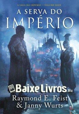 Baixar Livro A Serva Do Imperio A Saga Do Imperio 2 Raymond