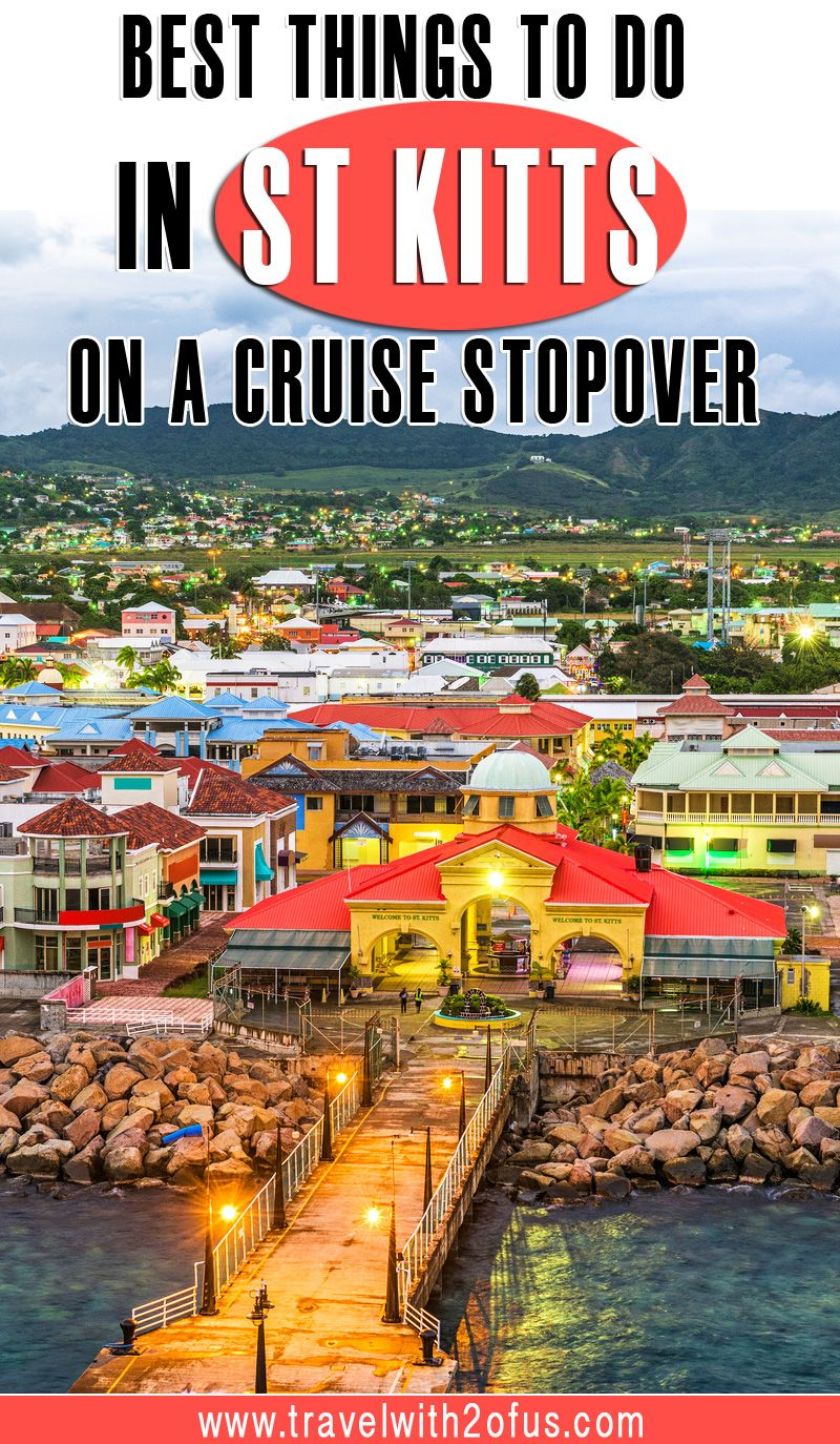 Best Things To Do In St Kitts On A Cruise Stopover Cruise Travel Cruise Destinations Caribbean Travel