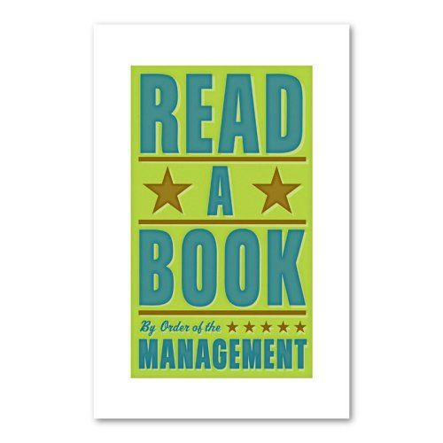 Find it at the Foundary - Read A Book - By Order of the Management - 11 x 17 Print