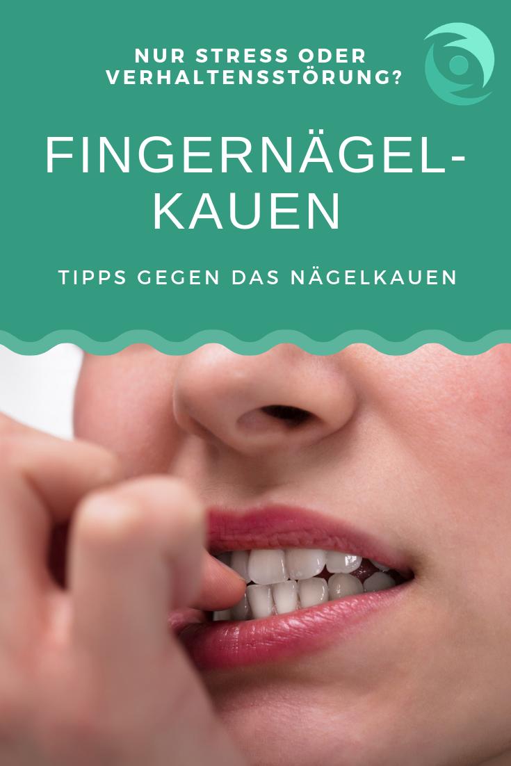 Fingernägel-Kauen: Nur Stress oder Verhaltensstörung