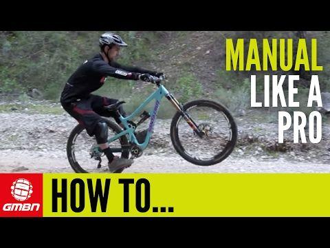 Video How To Manual Like A Pro Singletracks Mountain Bike News Bike News Mountain Biking Bike Training