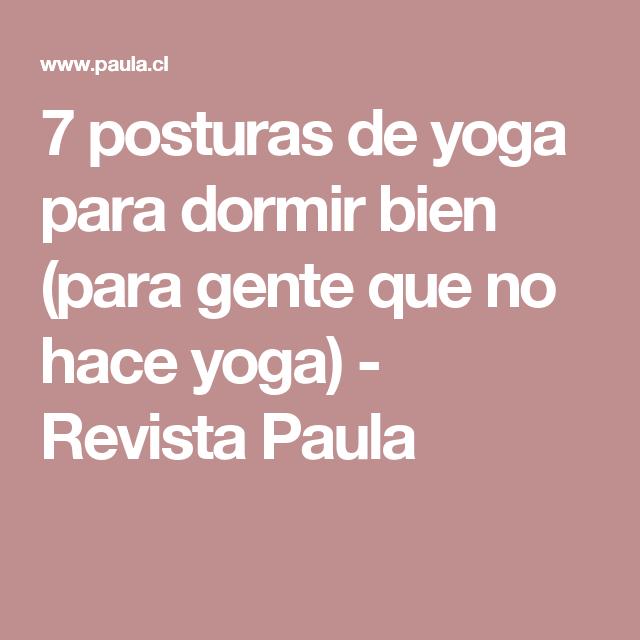 7 posturas de yoga para dormir bien (para gente que no hace yoga) - Revista Paula