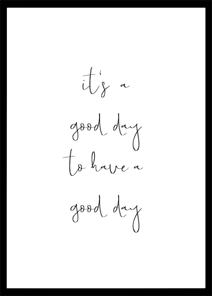 motivation print its a good day to have a good day printable wall art office print cubicle art inspiration wall art typography print
