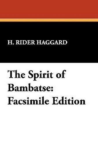 The Spirit of Bambatse: Facsimile Edition, by H. Rider Haggard (Hardcover)