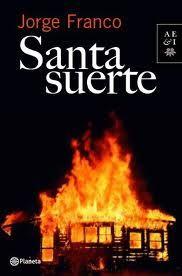 Santa Suerte Jorge Franco Santa Suerte Jorge Franco Libros