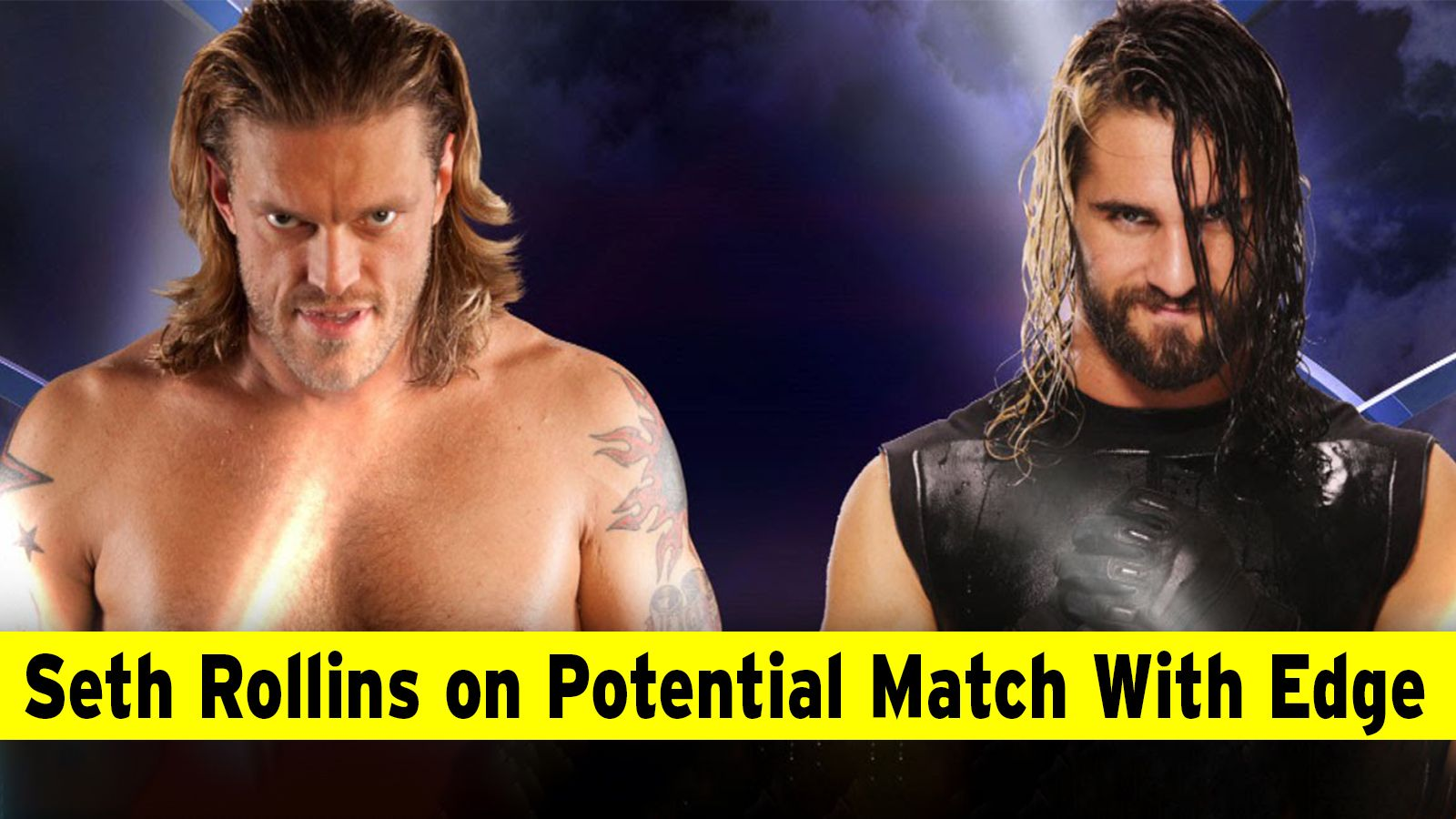Seth Rollins On Potential Match With Edge In