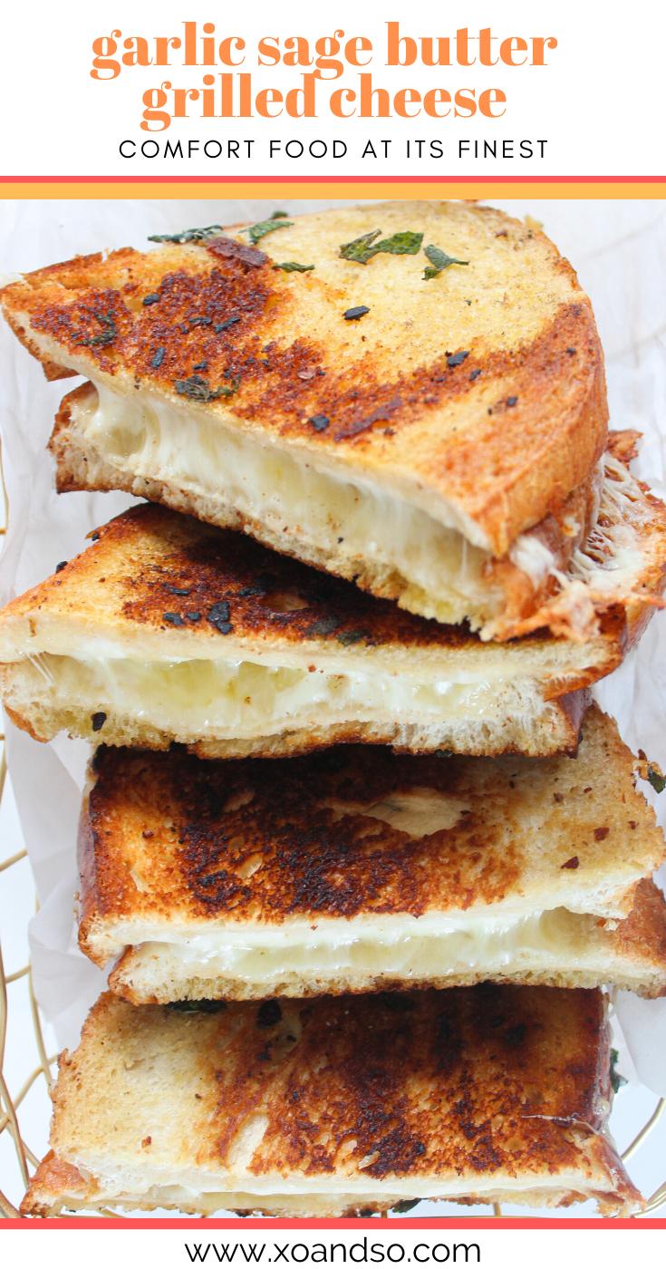 Garlic Sage Butter Grilled Cheese Sandwich Xo So Vegetarian Comfort Food Recipe Homemade Grilled Cheese Best Grilled Cheese Grilled Cheese
