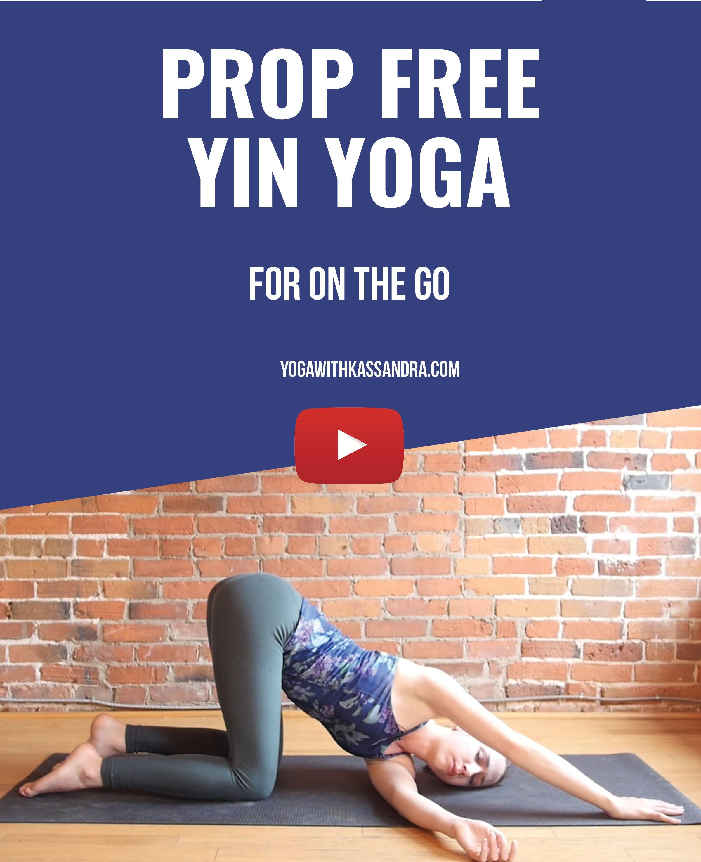 Yin Yoga Sequence No Props
