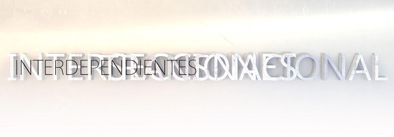 INTERDEPENDIENTES. SERIE. YENY CASANUEVA Y ALEJANDRO GONZALEZ. PROYECTO PROCESUAL ART