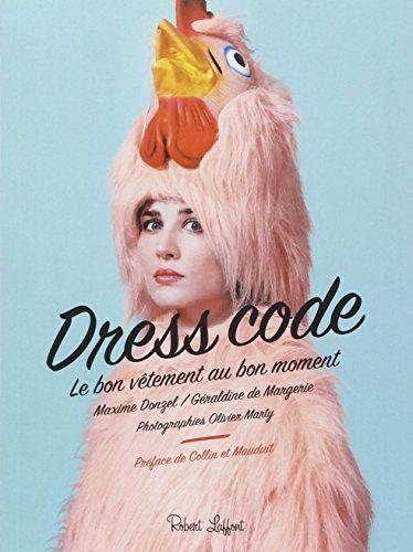 Amazon.fr - Dress Code - Maxime DONZEL, Géraldine DE MARGERIE, Olivier MARTY, Philippe COLLIN, Xavier MAUDUIT - Livres