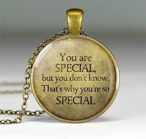 Handmade Quote Pendant You Are Special But Don T Know That S Why Re So Gift For Her Q0228cp