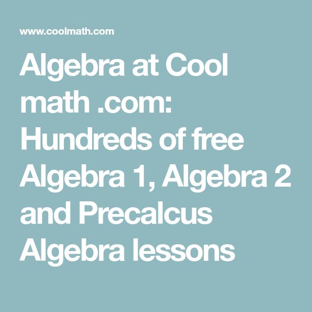 Algebra at Cool math .com: Hundreds of free Algebra 1, Algebra 2 and ...