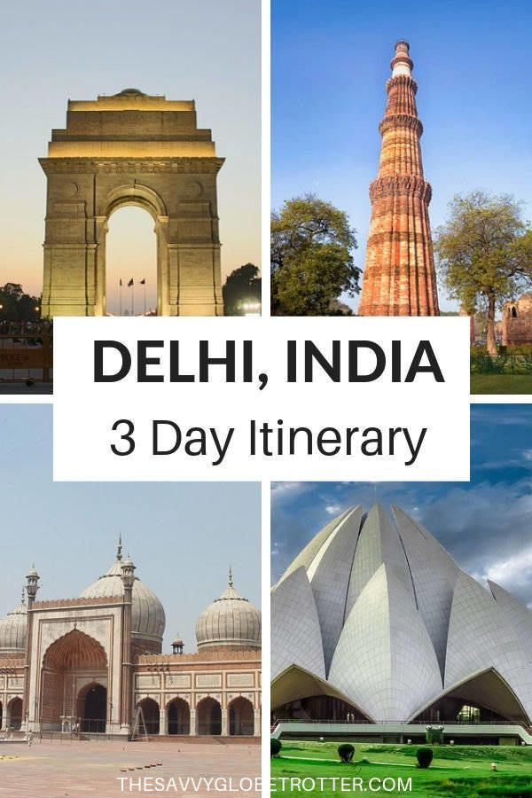 Delhi Itinerary: Best Things to Do in 2 or 3 Days