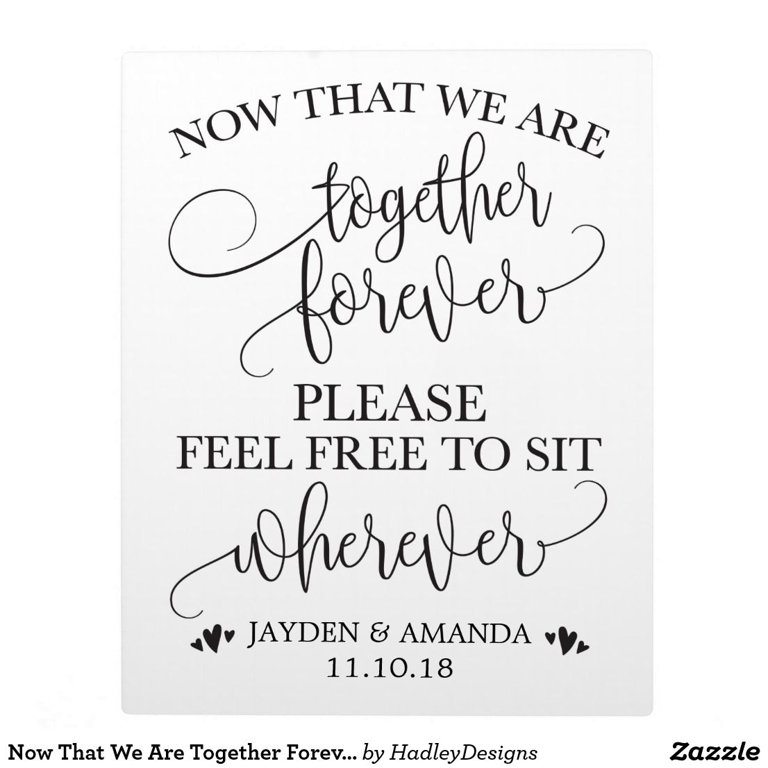 Now That We Are Together Forever Sit Wherever Sign Plaque | Favors ...