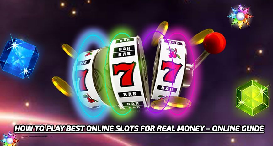 How To Play Best Online Slots For Real Money Online Guide Real Money Online Money Online Slot