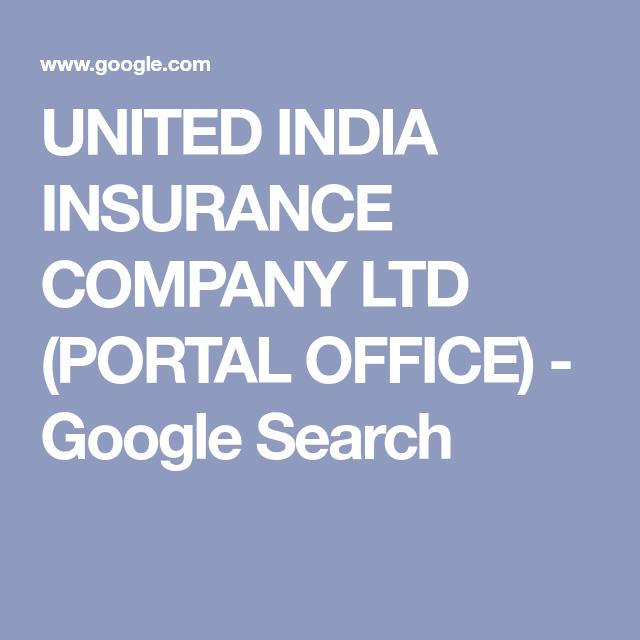 United India Insurance Company Ltd Portal Office Google Search