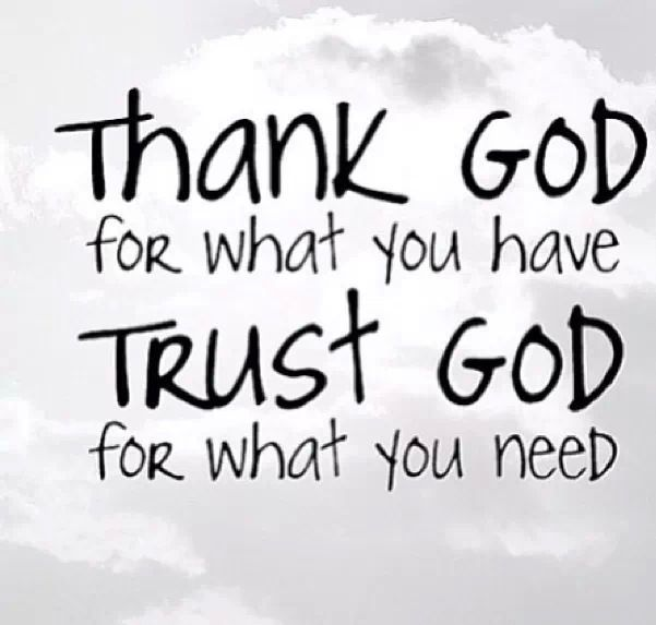 Image Result For Thank God For What You Have Trust God For What You