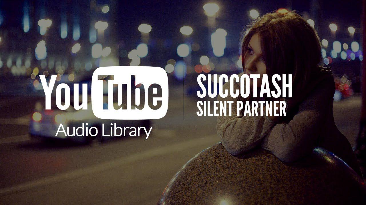 Succotash Silent Partner YouTube Audio Library