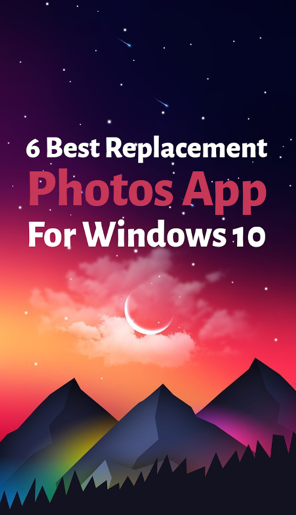 6 Best Photo Image Viewer Apps For Windows 10 Windows10 6 Best Photo Image Viewer Apps For Windows 10 In 2020 Photo Apps Windows 10 Photo