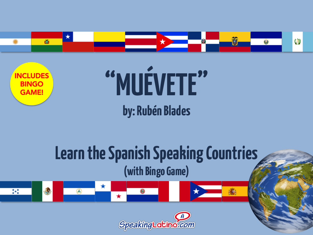Muevete By Ruben Blades Spanish Song And Bingo To Practice Names Of Speaking Countries