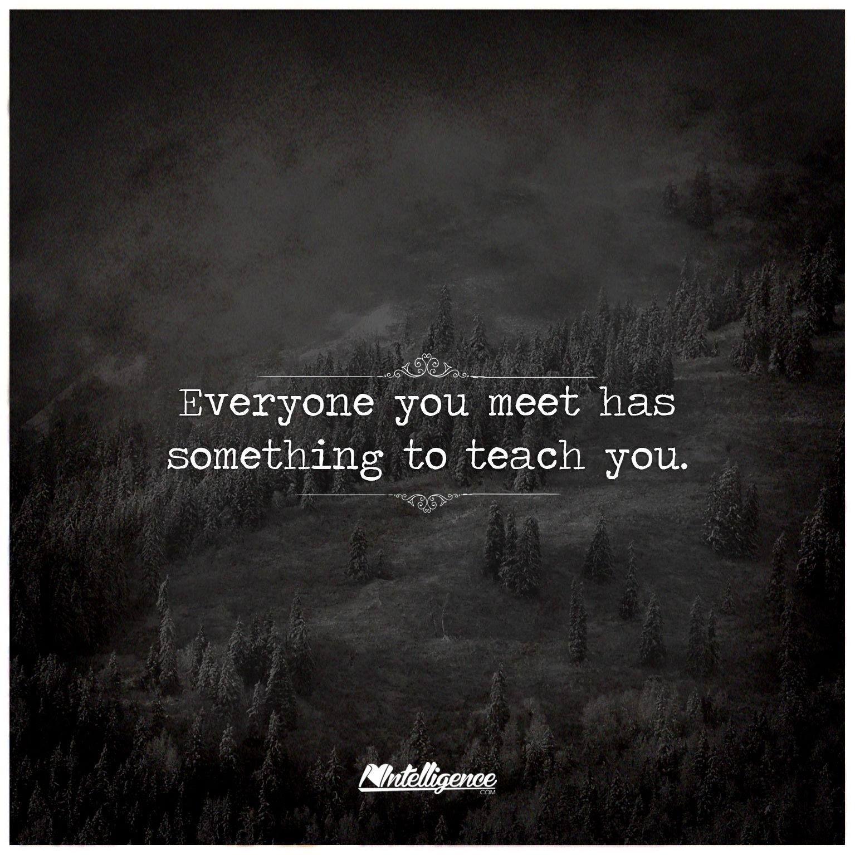 Everyone you meet has…
