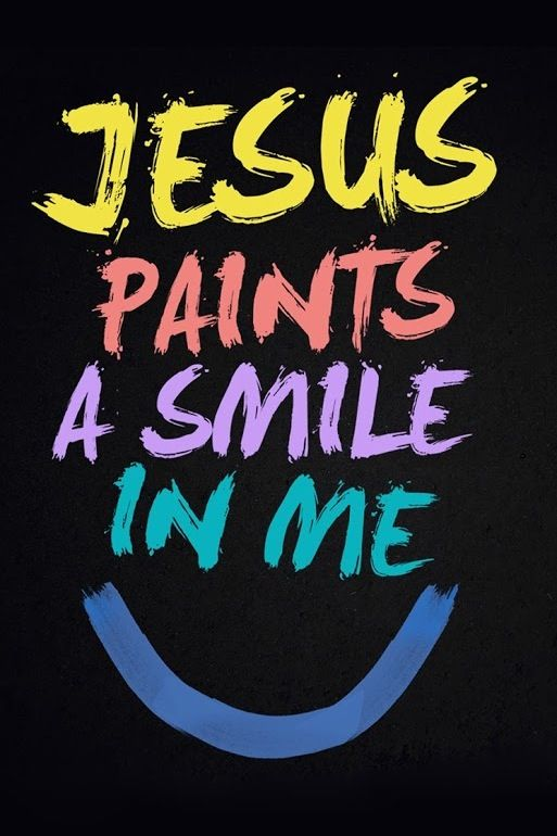 """Jesus paints a smile in me"". Frases inspiracionais"