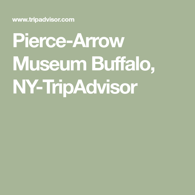 Pierce Arrow Museum Buffalo Ny Tripadvisor Trip Advisor Pierce