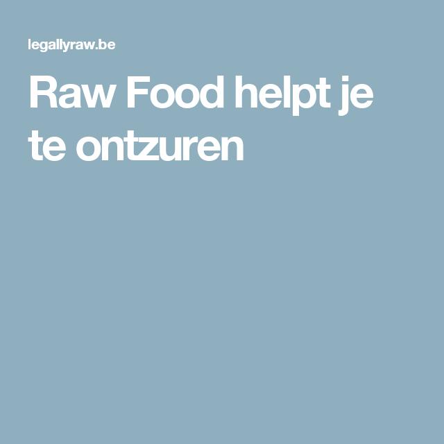 Raw Food helpt je te ontzuren