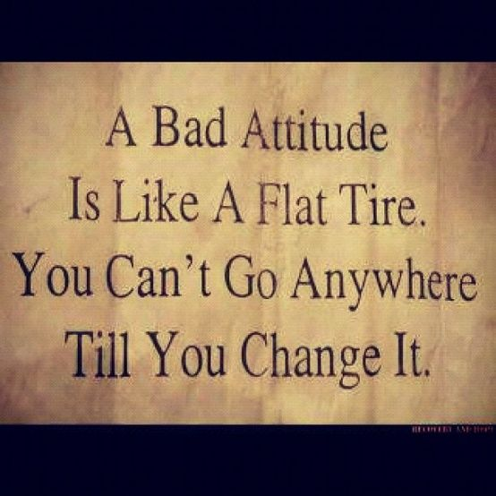A Bad Attitude Quotes Quotable Quotes Words