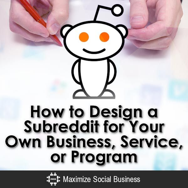 How To Create A Subreddit For Your Own Business Service Or Program Business Social Business Design