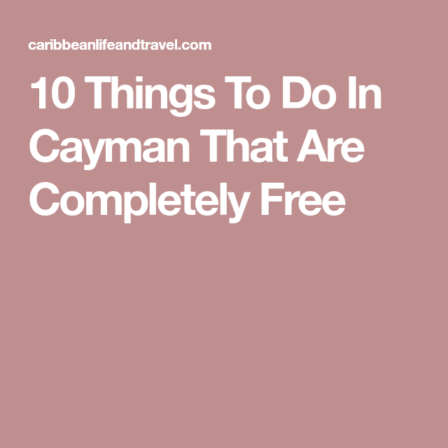 10 Things To Do In Cayman That Are Completely Free